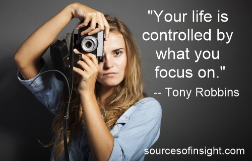 life is controlled by what you focus on